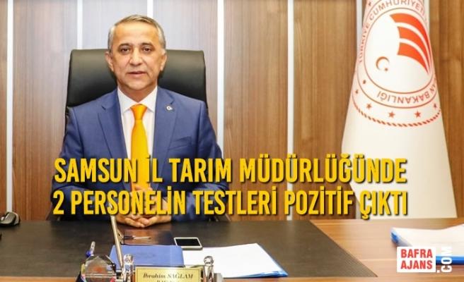 Samsun İl Tarım Müdürlüğünde 2 Personelin Testleri Pozitif Çıktı
