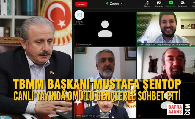 TBMM Başkanı Mustafa Şentop Canlı Yayında OMÜ'lü Gençlerle Sohbet Etti