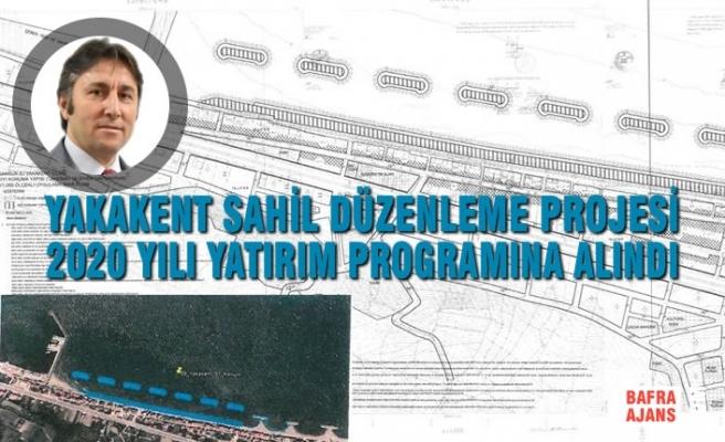 Yakakent Sahil Düzenleme Projesi 2020 Yılı Yatırım Programına Alındı