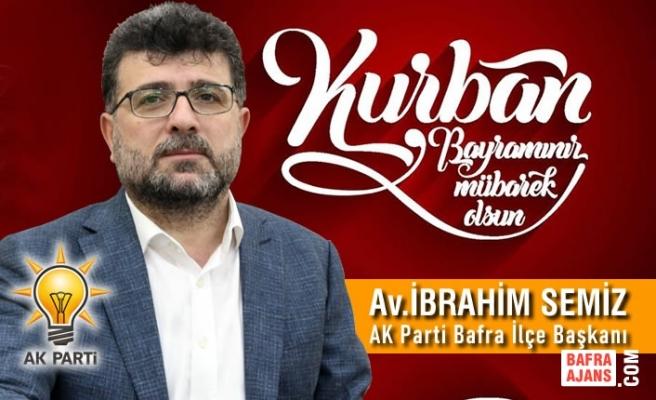 Av.İbrahim SEMİZ'in Kurban Bayramı Kutlama Mesajı