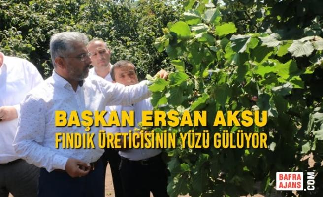 Başkan Aksu: Fındık Üreticisinin Yüzü Gülüyor