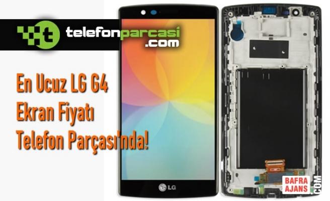 En Ucuz LG G4 Ekran Fiyatı Telefon Parçası'nda!