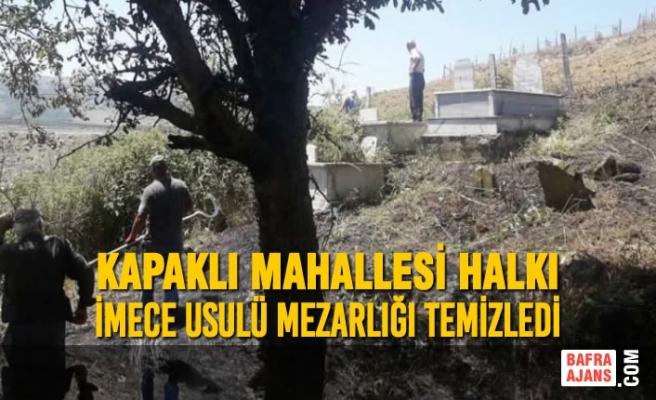 Kapaklı Mahallesi Halkı İmece Usulü Mezarlığı Temizledi