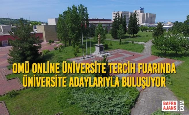 OMÜ Online Üniversite Tercih Fuarında Üniversite Adaylarıyla Buluşuyor