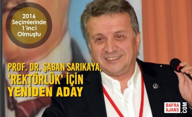 Prof. Dr. Şaban Sarıkaya, 'Rektörlük' İçin Yeniden Aday