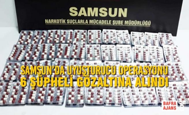 Samsun'da Uyuşturucu Operasyonu 6 Şüpheli Gözaltına Alındı