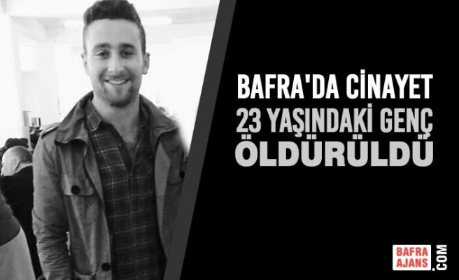 Bafra'da Cinayet; 23 Yaşındaki Genç Öldürüldü