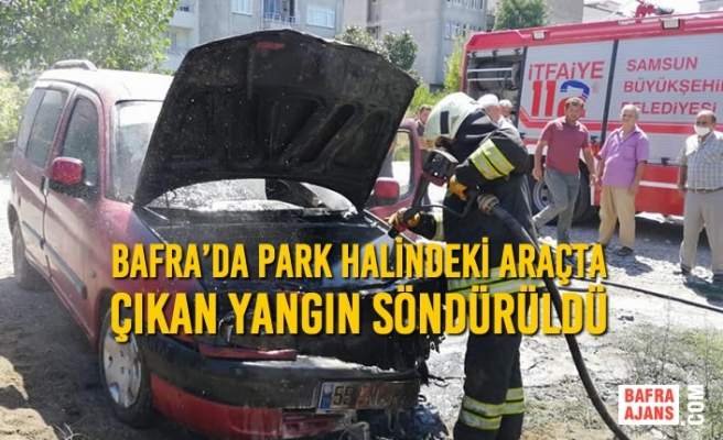 Bafra'da Park Halindeki Araçta Çıkan Yangın Söndürüldü
