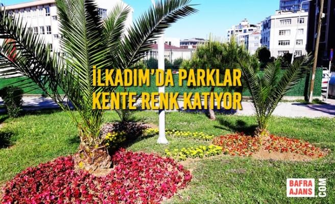 İlkadım'da Parklar Kente Renk Katıyor