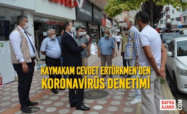 Kaymakam Cevdet Ertürkmen'den Koronavirüs Denetimi