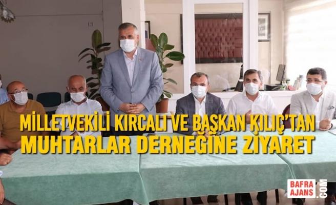 Milletvekili Kırcalı ve Başkan Kılıç'tan Muhtarlar Derneğine Ziyaret