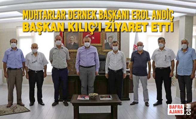 Muhtarlar Dernek Başkanı Erol Andiç Başkan Kılıç'ı Ziyaret Etti