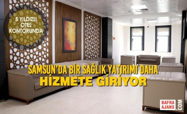 Samsun'da Bir Sağlık Yatırımı Daha Tamamlandı
