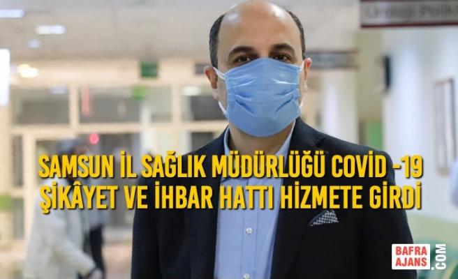 Samsun'da Covid -19 Şikâyet Ve İhbar Hattı Hizmete Girdi