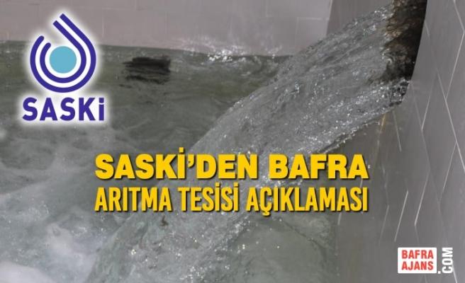 SASKİ'den Bafra Arıtma Tesisi Açıklaması