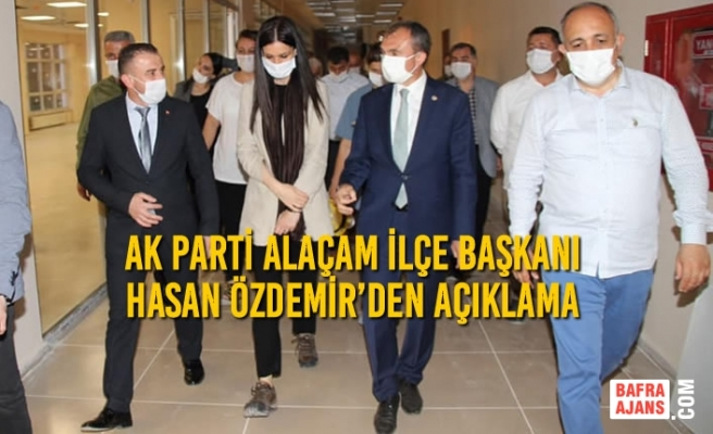 Ak Parti Alaçam İlçe Başkanı Hasan Özdemir'den Açıklama
