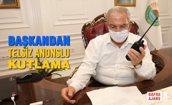 Başkandan Telsiz Anonslu Kutlama