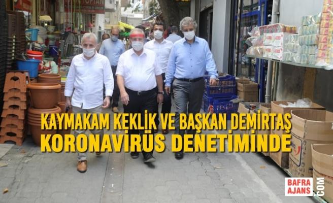 Kaymakam Keklik Ve Başkan Demirtaş Koronavirüs Denetiminde