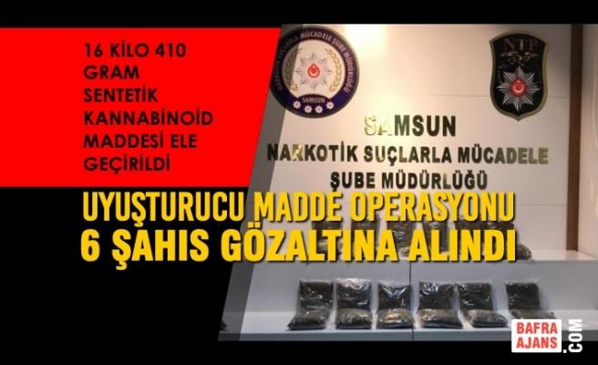Samsun'da Uyuşturucu Madde Operasyonu; 6 Gözaltı