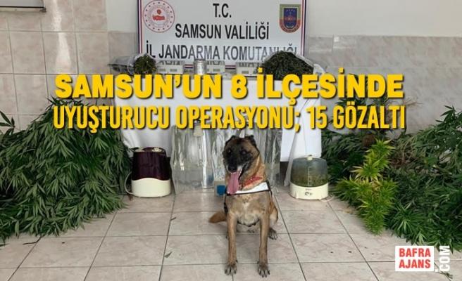 Samsun'un 8 İlçesinde Uyuşturucu Operasyonu; 15 Gözaltı