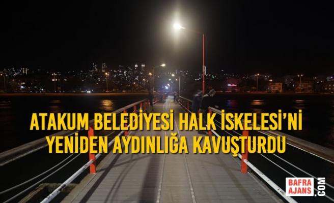 Atakum Belediyesi Halk İskelesi'ni Yeniden Aydınlığa Kavuşturdu