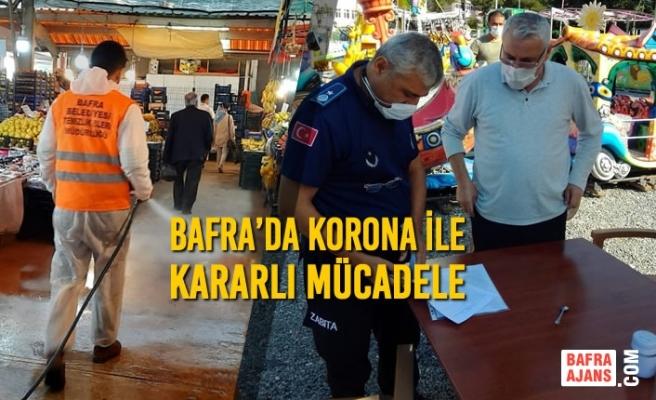 Bafra'da Korona İle Kararlı Mücadele Devam Ediyor