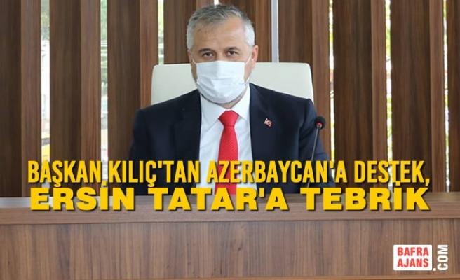 Başkan Kılıç'tan Azerbaycan'a Destek, Ersin Tatar'a Tebrik