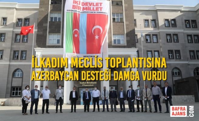 İlkadım Meclis Toplantısına Azerbaycan Desteği Damga Vurdu