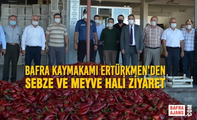 Kaymakam Ertürkmen'den Bafra Sebze Ve Meyve Hali Ziyaret