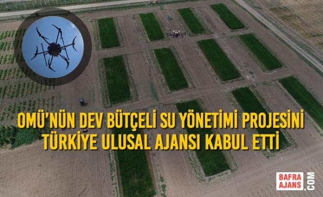 OMÜ'nün Dev Bütçeli Su Yönetimi Projesini Türkiye Ulusal Ajansı Kabul Etti