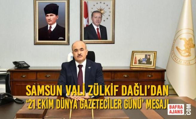 Vali Zülkif Dağlı'dan '21 Ekim Dünya Gazeteciler Günü' Mesajı