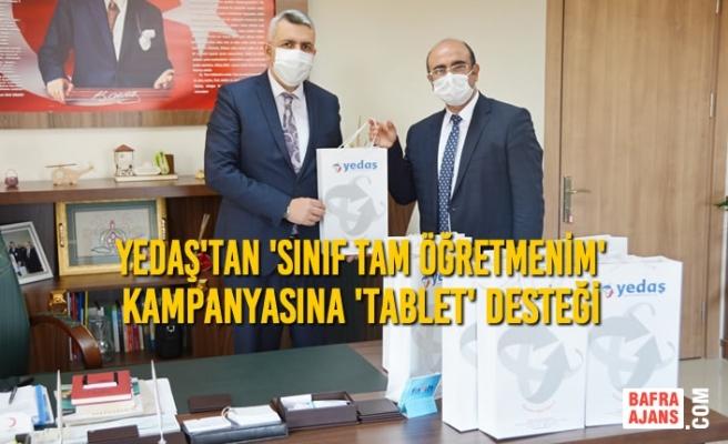 YEDAŞ'tan 'Sınıf Tam Öğretmenim' kampanyasına 'TABLET' DESTEĞİ