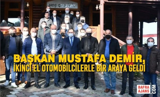Başkan Demir, İkinci El Otomobilcilerle Bir Araya Geldi