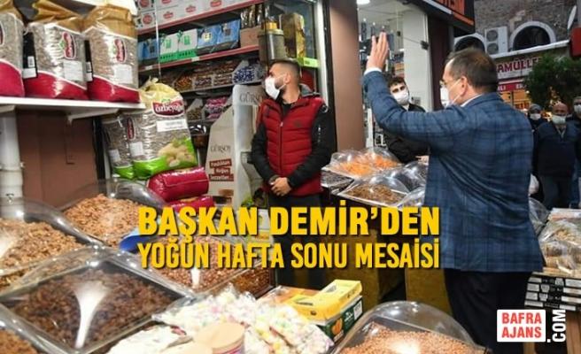 Başkan Demir'den Yoğun Hafta Sonu Mesaisi
