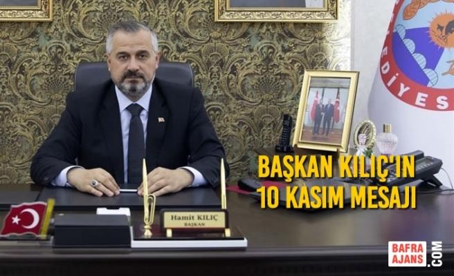 Başkan Kılıç'ın 10 Kasım Mesajı