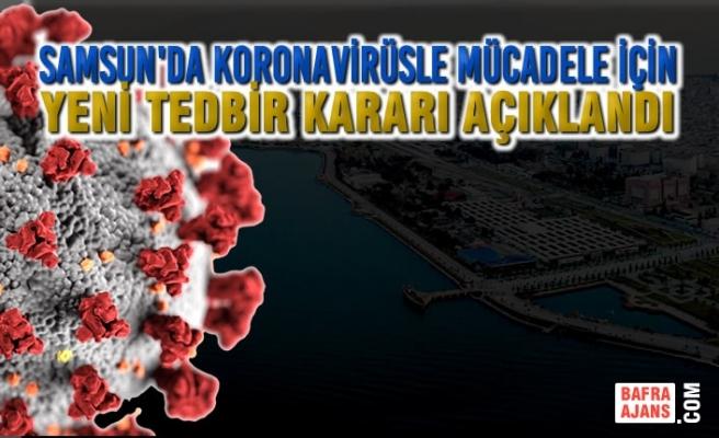 Samsun'da Koronavirüsle Mücadele İçin Yeni Tedbir Kararı
