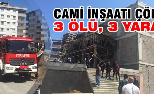 Samsun'da Cami İnşaatında Çökme: 3 Ölü, 3 Yaralı
