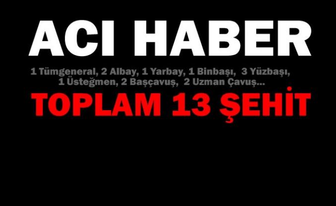 Şırnak'ta Meydana Gelen Helikopter Kazasında 13 Asker Şehit