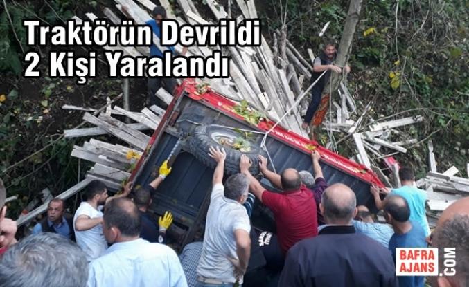 Salıpazarı'nda Traktör Kazası: 2 Yaralı