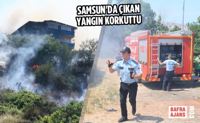 Samsun'da Çıkan Yangın Korkuttu