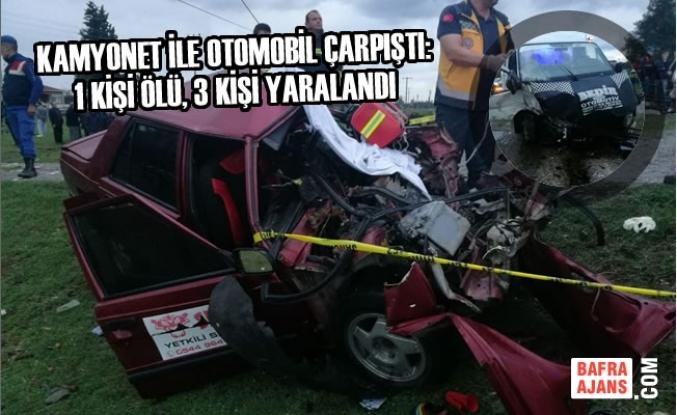 Kamyonet İle Otomobil Çarpıştı: 1 Ölü, 3 Yaralı