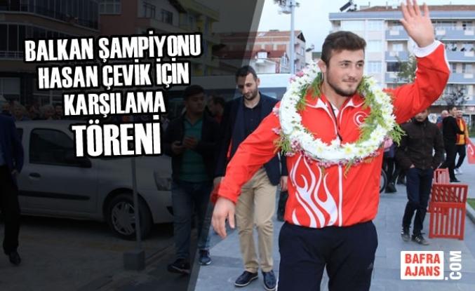 Balkan Şampiyonu Çevik İçin Karşılama Töreni