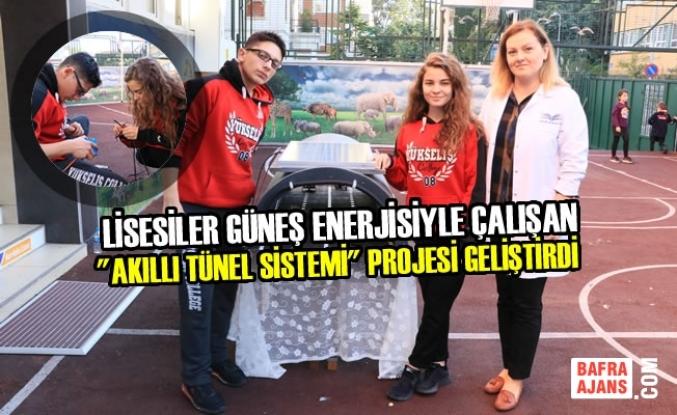 """Liseliler Güneş Enerjisiyle Çalışan """"Akıllı Tünel Sistemi"""" Projesi Geliştirdi"""