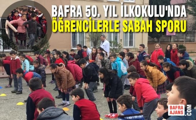 Bafra 50. Yıl İlkokulu'nda Sabah Sporu