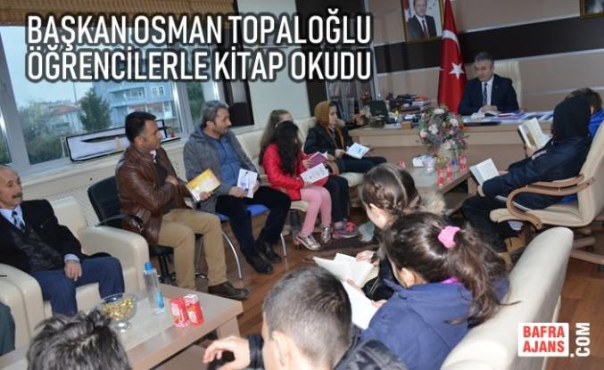 Başkan Topaloğlu Öğrencilerle Kitap Okudu