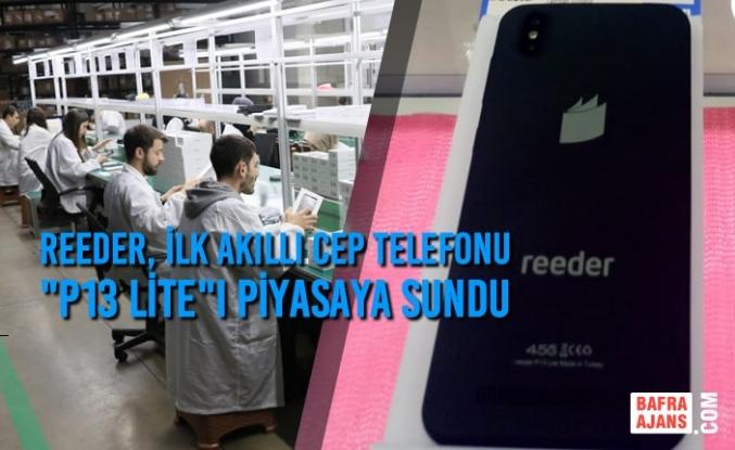 """Reeder, İlk Akıllı Cep Telefonu """"P13 Lite""""ı Piyasaya Sundu"""