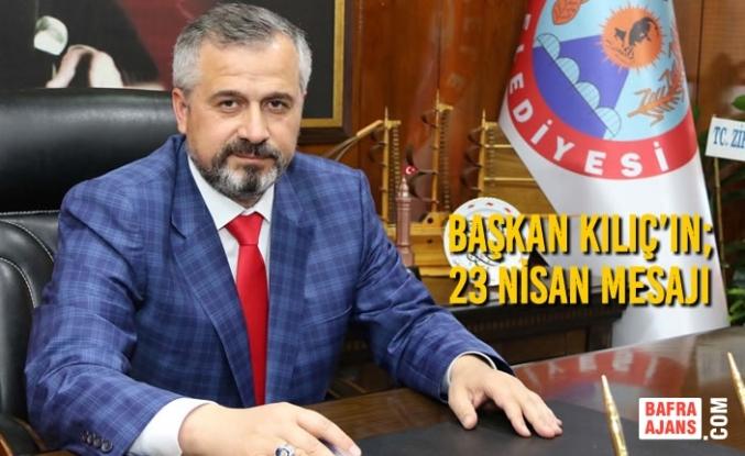 Başkan Hamit Kılıç'ın; 23 Nisan Mesajı