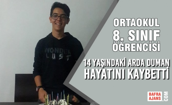 14 Yaşındaki Arda Duman Hayatını Kaybetti