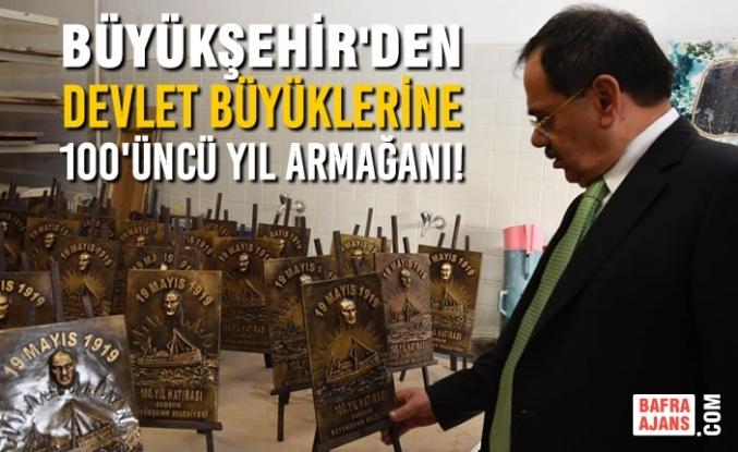 Samsun Büyükşehir'den Devlet Büyüklerine 100'üncü Yıl Armağanı!