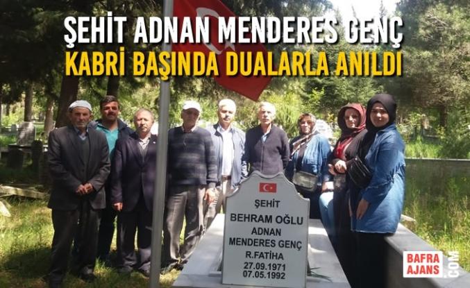 Şehit Adnan Menderes Genç; Kabri Başında Dualarla Anıldı